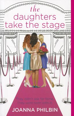 The Daughters Take the Stage By Philbin, Joanna