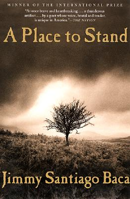 A Place to Stand By Baca, Jimmy Santiago